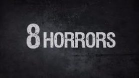 8 horrors you'll wish you'd never heard about