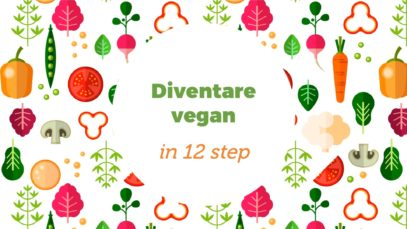 Come diventare vegan in 12 mosse