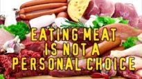 Mangiare carne non è una scelta personale