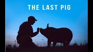 THE LAST PIG | Trailer