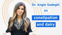 Dr.  Angie Sadeghi Talks Constipation and Dairy