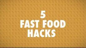 5 Fast Food Hacks!