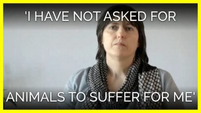 'I Have Not Asked for Animals to Suffer for Me'