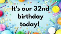 It's our 32nd Birthday today!