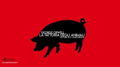 La Fattoria degli Animali, G. Orwell - Audiolibro Integrale