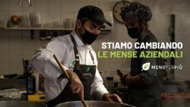 Con il progetto MenoPerPiù stiamo cambiando le mense aziendali italiane